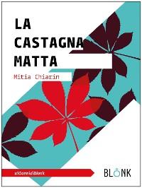 Cover La castagna matta - Sostanze