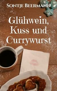 Cover Glühwein, Kuss & Currywurst