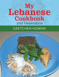 Cover My Lebanese Cookbook, 2Nd Generation