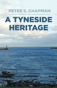 Cover A Tyneside Heritage