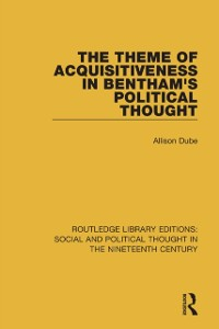 Cover Theme of Acquisitiveness in Bentham's Political Thought