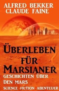 Cover Überleben für Marsianer: Science Fiction Abenteuer