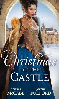 Cover Christmas At The Castle: Tarnished Rose of the Court / The Laird's Captive Wife (Mills & Boon M&B)