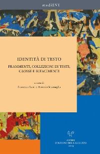 Cover Identità di testo. Frammenti, collezioni di testi, glosse e rifacimenti