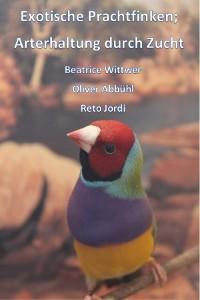 Cover Exotische Prachtfinken; Arterhaltung durch Zucht