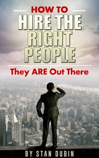 Cover How To Hire The Right People