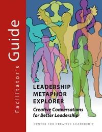 Cover Leadership Metaphor Explorer Facilitator's Guide