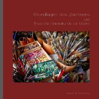 Cover Grundlagen des Zeichnens und Erweiterte Materialkunde zur Malerei