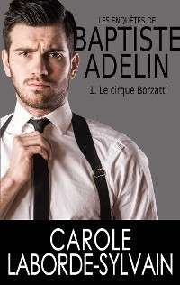 Cover Les enquêtes de Baptiste Adelin