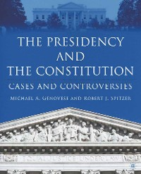 Cover The Presidency and the Constitution