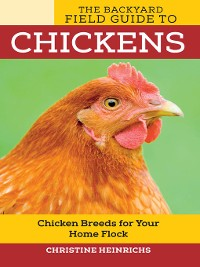 Cover The Backyard Field Guide to Chickens