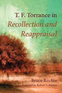 Cover T. F. Torrance in Recollection and Reappraisal