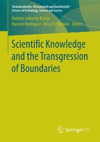 Cover Scientific Knowledge and the Transgression of Boundaries