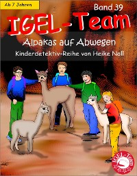 Cover IGEL-Team Band 39, Alpakas auf Abwegen
