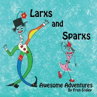 Cover Larxs and Sparxs Awesome Adventures