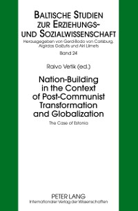 Cover Nation-Building in the Context of Post-Communist Transformation and Globalization