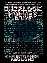 Cover Sherlock Holmes Is Like: Sixty Comparisons for an Incomparable Character