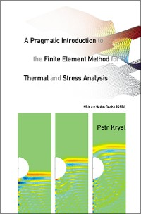 Cover A Pragmatic Introduction to the Finite Element Method for Thermal and Stress Analysis