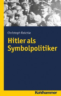 Cover Hitler als Symbolpolitiker