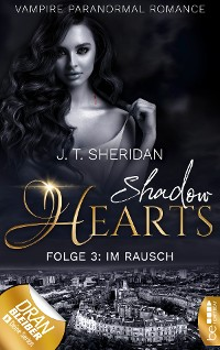 Cover Shadow Hearts - Folge 3: Im Rausch