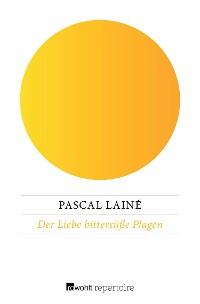 Cover Der Liebe bittersüße Plagen