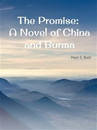 Cover The Promise: A Novel of China and Burma