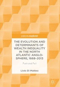 Cover The Evolution and Determinants of Wealth Inequality in the North Atlantic Anglo-Sphere, 1668–2013