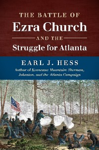 Cover The Battle of Ezra Church and the Struggle for Atlanta
