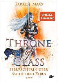 Cover Throne of Glass 7 - Herrscherin über Asche und Zorn