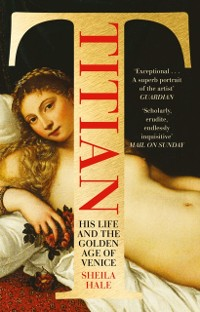 Cover Titian: His Life and the Golden Age of Venice
