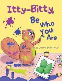 Cover Itty-Bitty, Be Who You Are