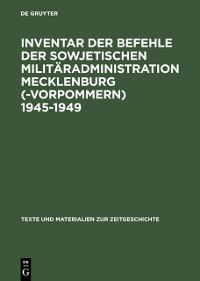 Cover Inventar der Befehle der Sowjetischen Militaradministration Mecklenburg(-Vorpommern) 1945-1949