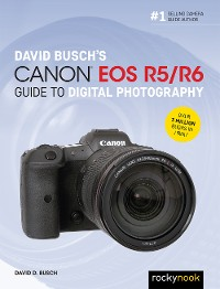 Cover David Busch's Canon EOS R5/R6 Guide to Digital Photography