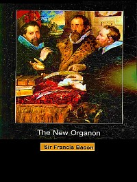 Cover The New Organon or True Directions concerning the interpretation of Nature