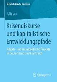 Cover Krisendiskurse und kapitalistische Entwicklungspfade