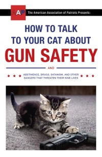 Cover How to Talk to Your Cat About Gun Safety