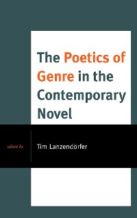 Cover The Poetics of Genre in the Contemporary Novel