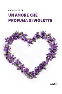 Cover Un amore che profuma di violette