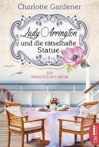 Cover Lady Arrington und die rätselhafte Statue