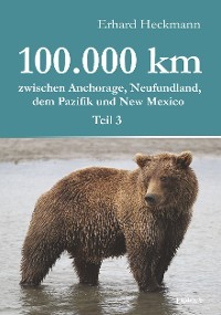 Cover 100.000 km zwischen Anchorage, Neufundland, dem Pazifik und New Mexico - Teil 3