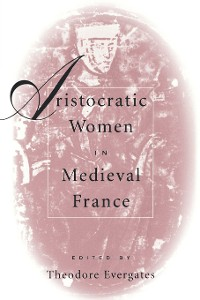 Cover Aristocratic Women in Medieval France