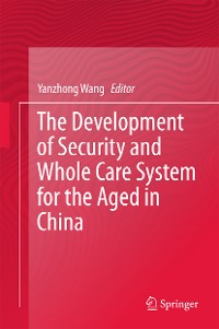 Cover The Development of Security and Whole Care System for the Aged in China
