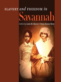 Cover Slavery and Freedom in Savannah