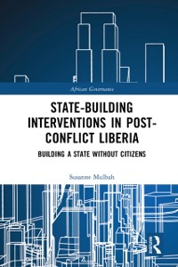 Cover State-building Interventions in Post-Conflict Liberia