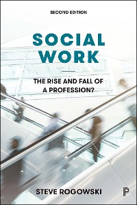 Cover Social Work: The Rise and Fall of a Profession? 2E