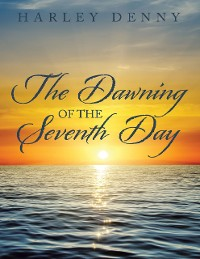Cover The Dawning of the Seventh Day