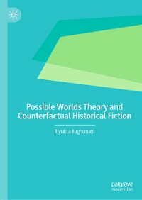 Cover Possible Worlds Theory and Counterfactual Historical Fiction