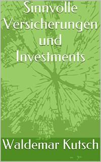 Cover Sinnvolle Versicherungen und Investments