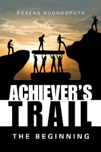 Cover Achiever's Trail – the Beginning