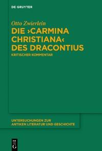 Cover Die ›Carmina christiana‹ des Dracontius